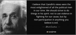 quote-i-believe-that-gandhi-s-views-were-the-most-enlightened-of-all-the-political-men-in-albert-einstein-42-70-61